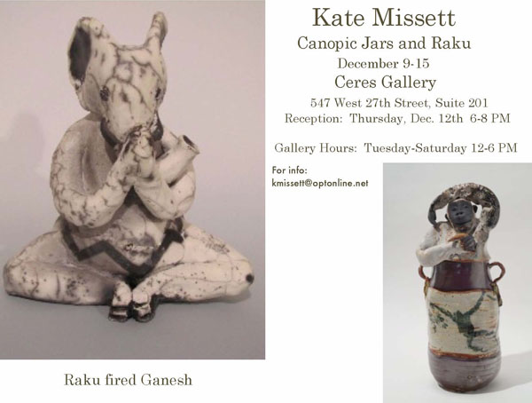 Kate Missett's solo show Canopic Jars and Raku at the Ceres Gallery, New York City, December 6-15, 2013